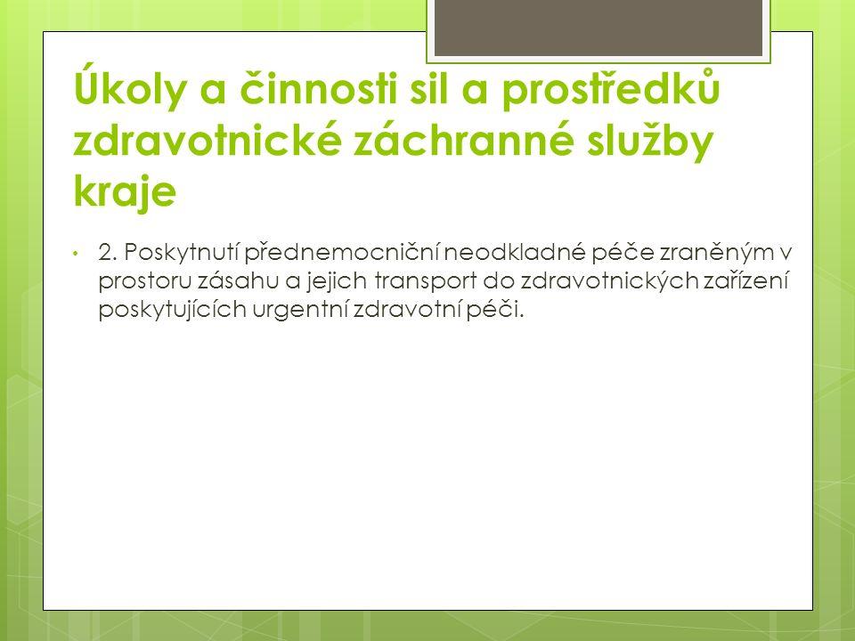 Úkoly a činnosti sil a prostředků zdravotnické záchranné služby kraje 2.