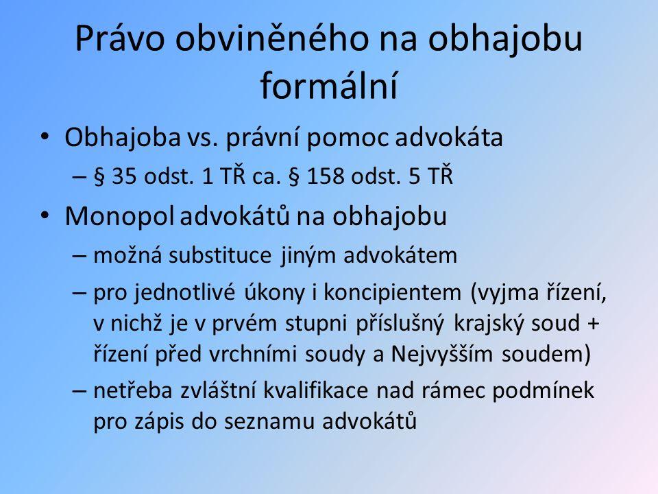 Právo obviněného na obhajobu formální Obhajoba vs.