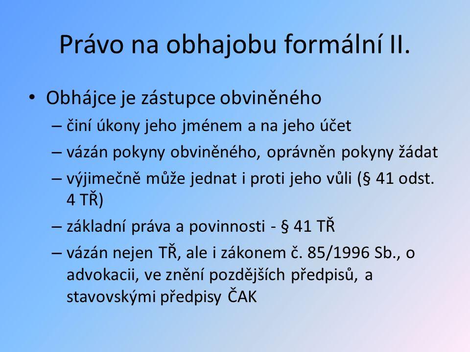 Právo na obhajobu formální II.
