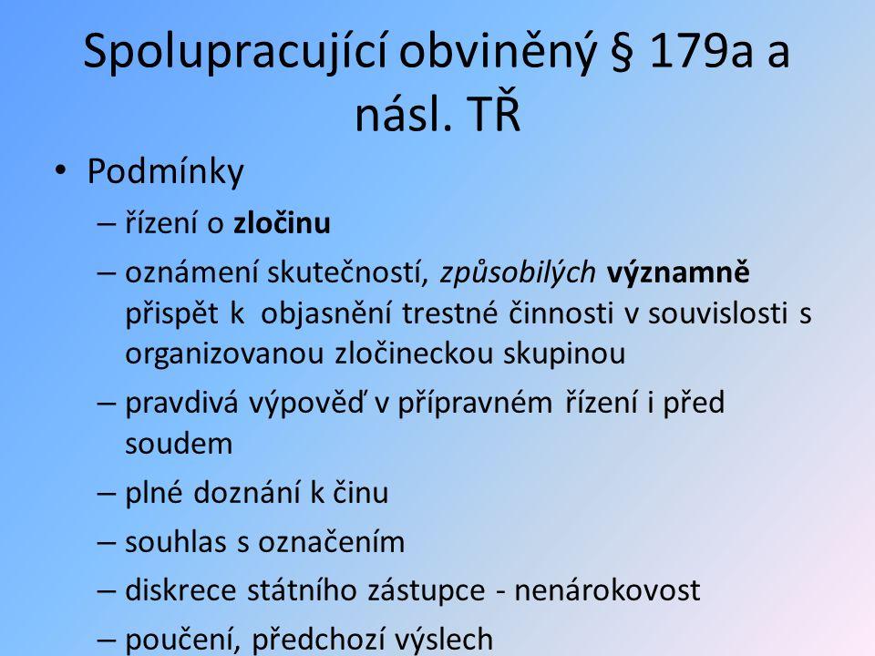 Spolupracující obviněný § 179a a násl.