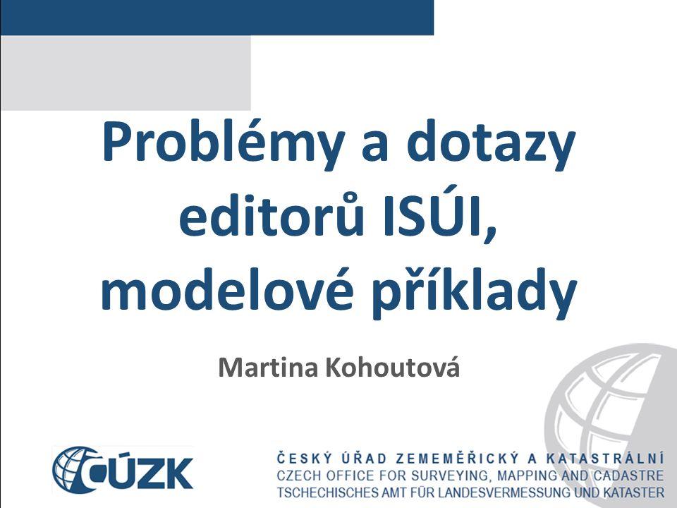 Problémy a dotazy editorů ISÚI, modelové příklady Martina Kohoutová