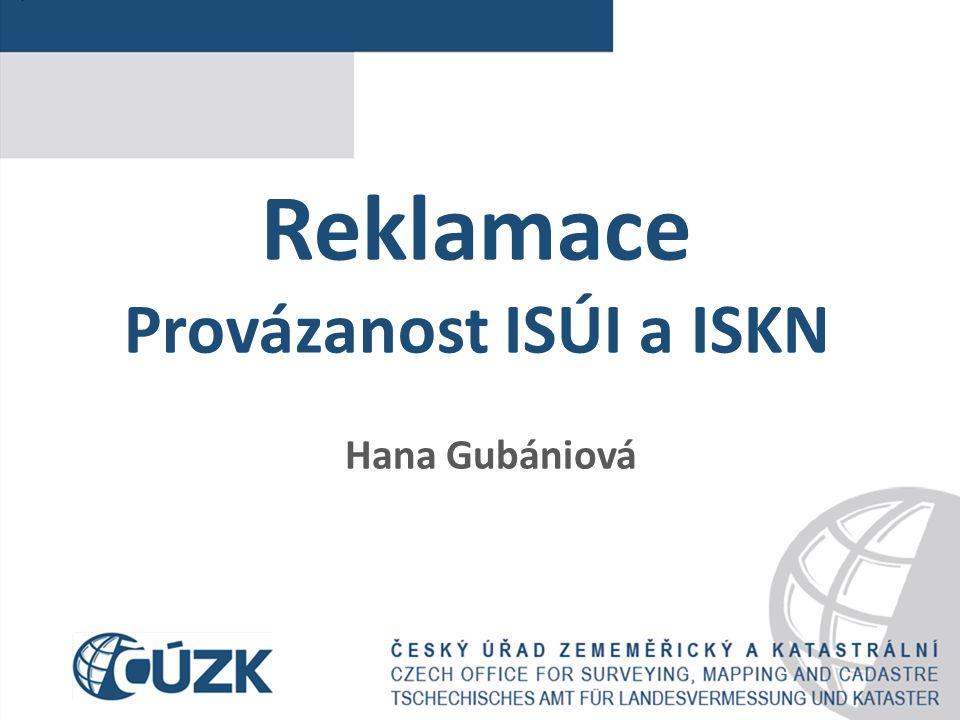 Reklamace Provázanost ISÚI a ISKN Hana Gubániová