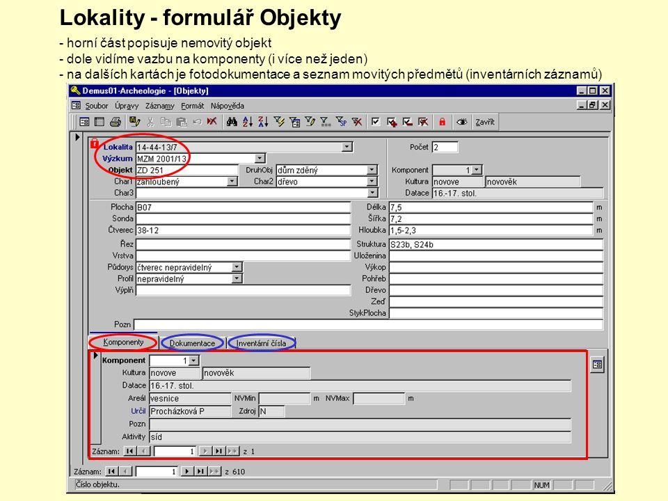 Lokality - formulář Objekty - horní část popisuje nemovitý objekt - dole vidíme vazbu na komponenty (i více než jeden) - na dalších kartách je fotodokumentace a seznam movitých předmětů (inventárních záznamů)