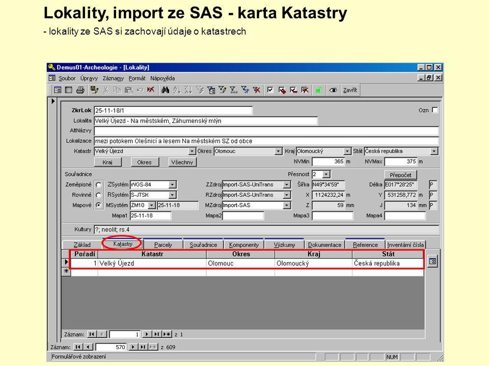 Lokality, import ze SAS - karta Katastry - lokality ze SAS si zachovají údaje o katastrech