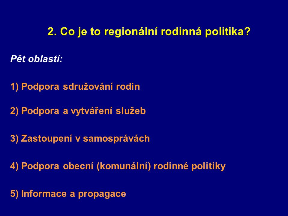 2. Co je to regionální rodinná politika.