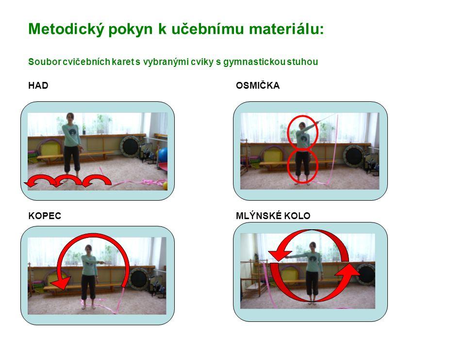 Metodický pokyn k učebnímu materiálu: Soubor cvičebních karet s vybranými cviky s gymnastickou stuhou HAD OSMIČKA KOPEC MLÝNSKÉ KOLO