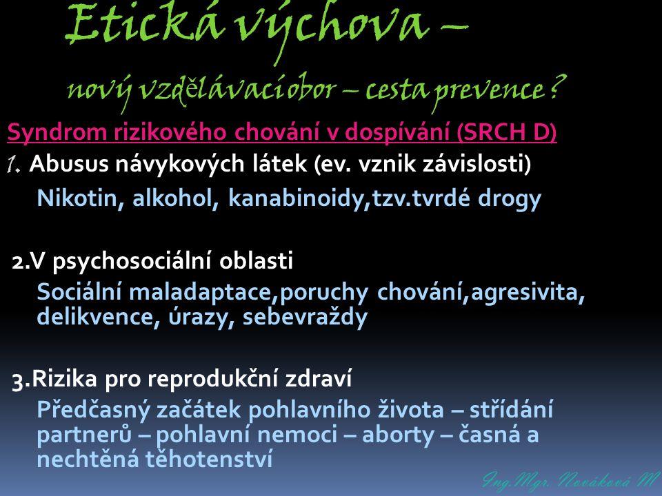 Ing.Mgr. Nováková M Etická výchova – nový vzd ě lávací obor – cesta prevence .
