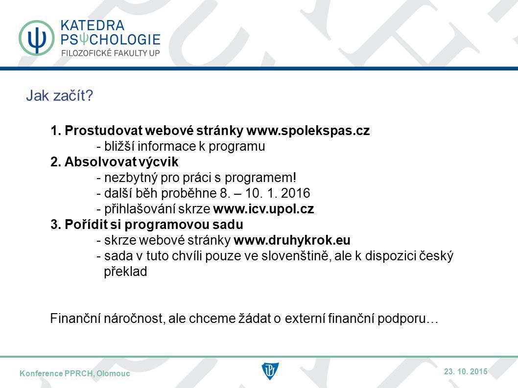 DATUM / PŘEDNÁŠEJÍCÍNÁZEV KONFERENCE – KRÁTCE / MÍSTO KONFERENCE Jak začít.
