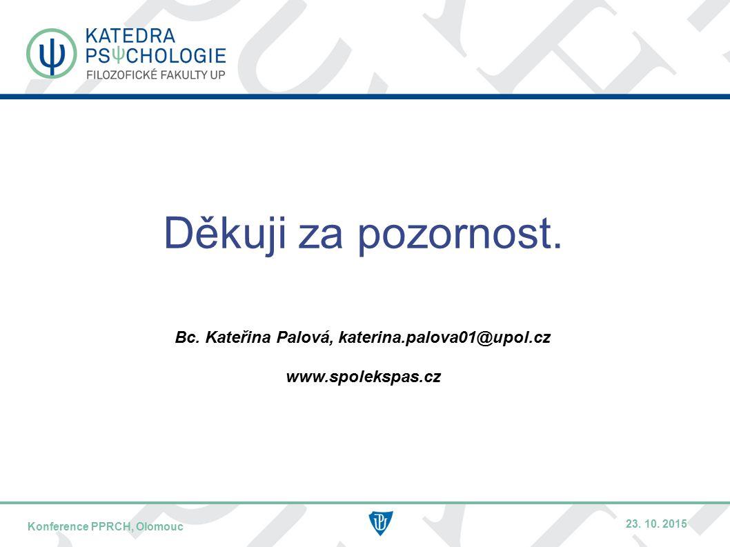 DATUM / PŘEDNÁŠEJÍCÍNÁZEV KONFERENCE – KRÁTCE / MÍSTO KONFERENCE Děkuji za pozornost.