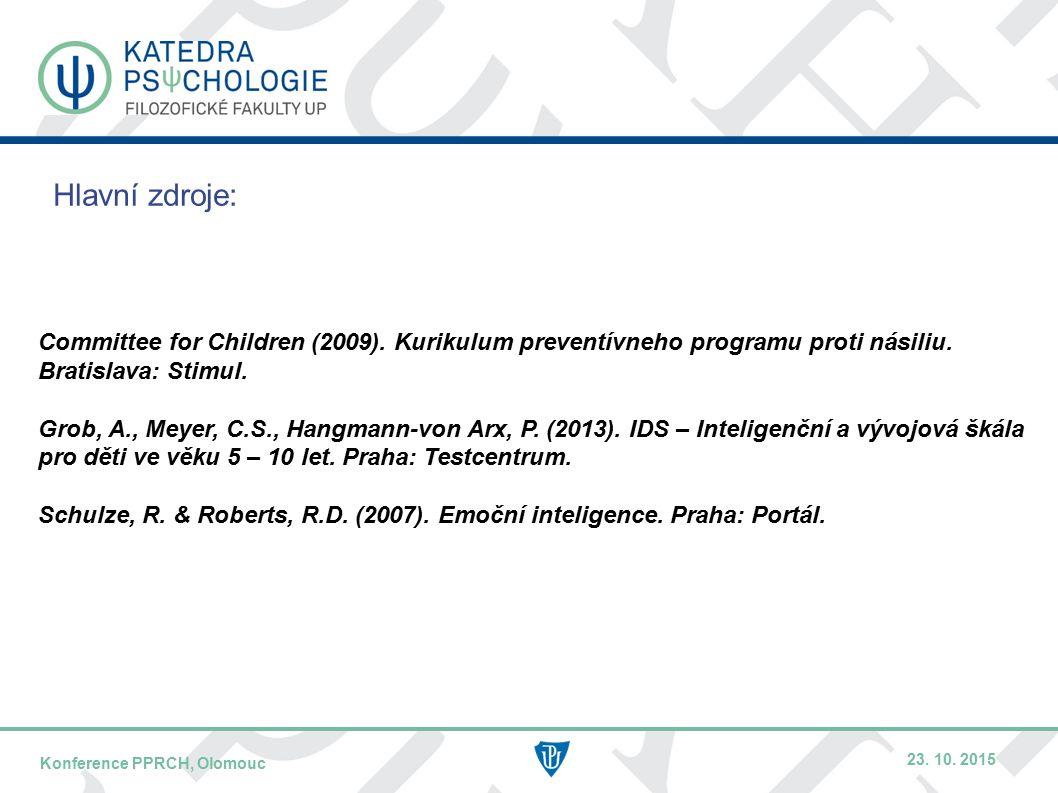 DATUM / PŘEDNÁŠEJÍCÍNÁZEV KONFERENCE – KRÁTCE / MÍSTO KONFERENCE Hlavní zdroje: Committee for Children (2009).