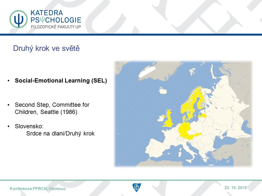 DATUM / PŘEDNÁŠEJÍCÍNÁZEV KONFERENCE – KRÁTCE / MÍSTO KONFERENCE Druhý krok ve světě Second Step, Committee for Children, Seattle (1986) Slovensko: Srdce na dlani/Druhý krok Social-Emotional Learning (SEL) Konference PPRCH, Olomouc 23.