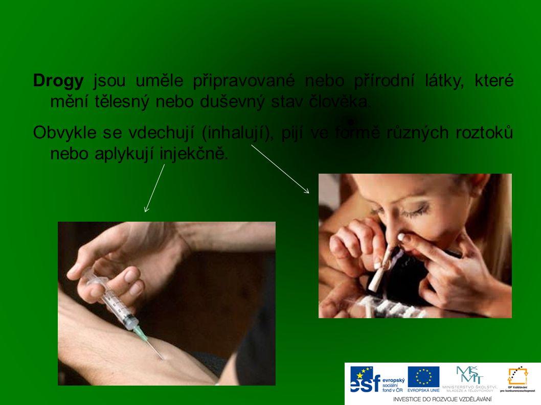 Drogy jsou uměle připravované nebo přírodní látky, které mění tělesný nebo duševný stav člověka. Obvykle se vdechují (inhalují), pijí ve formě různých