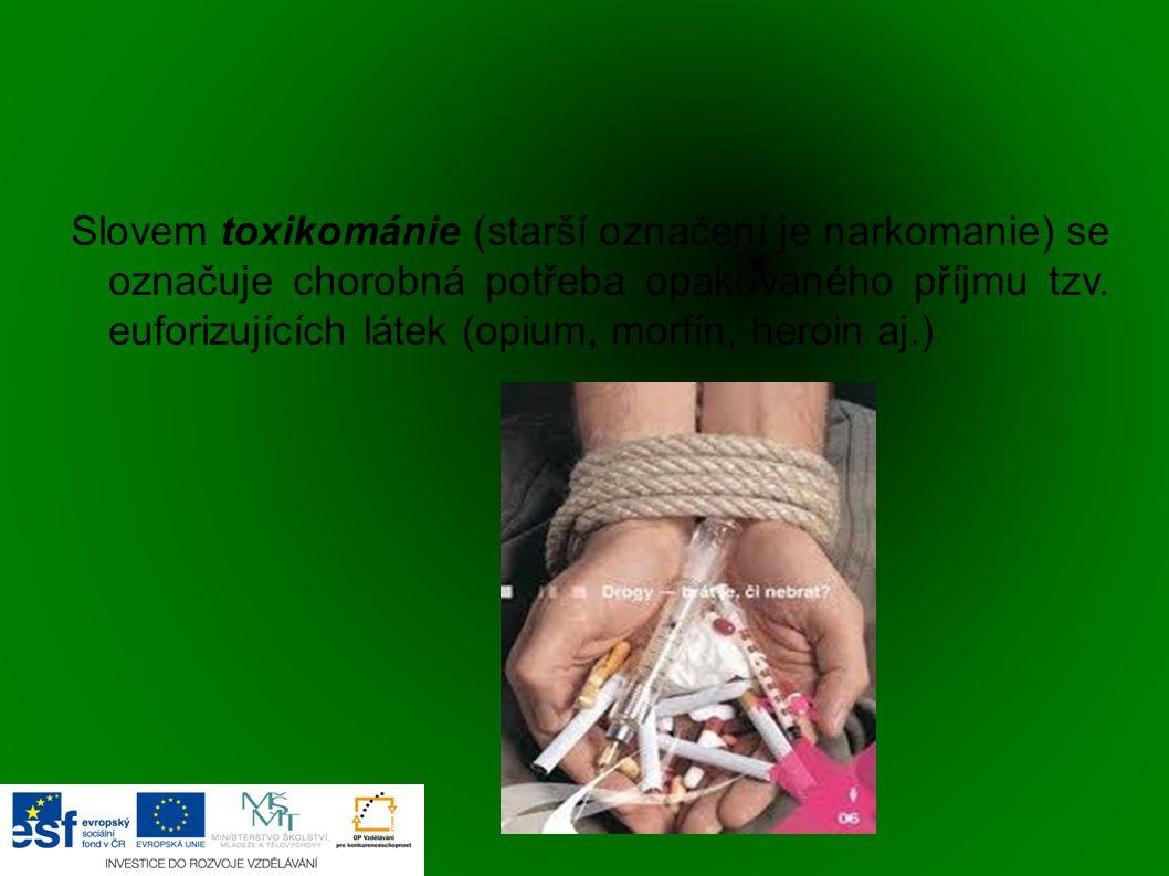 Slovem toxikománie (starší označení je narkomanie) se označuje chorobná potřeba opakovaného příjmu tzv. euforizujících látek (opium, morfín, heroin aj