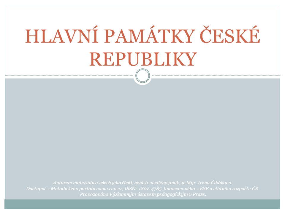 HLAVNÍ PAMÁTKY ČESKÉ REPUBLIKY Autorem materiálu a všech jeho částí, není-li uvedeno jinak, je Mgr.