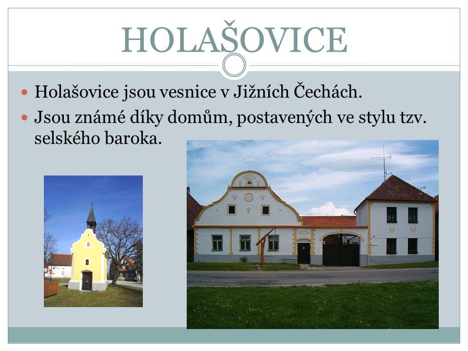 HOLAŠOVICE Holašovice jsou vesnice v Jižních Čechách.