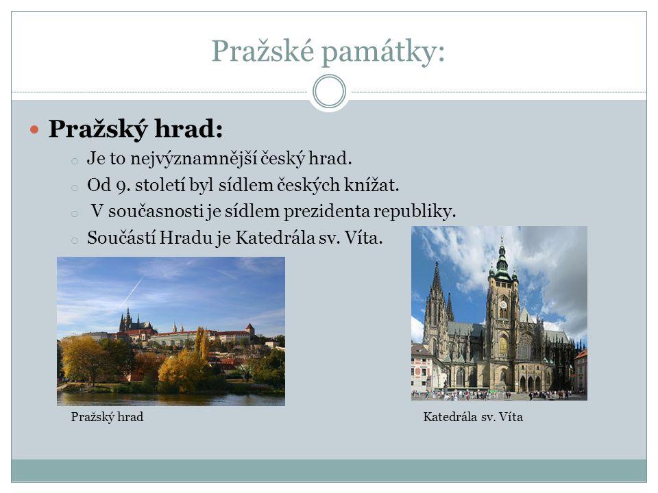 Pražské památky: Pražský hrad: o Je to nejvýznamnější český hrad.