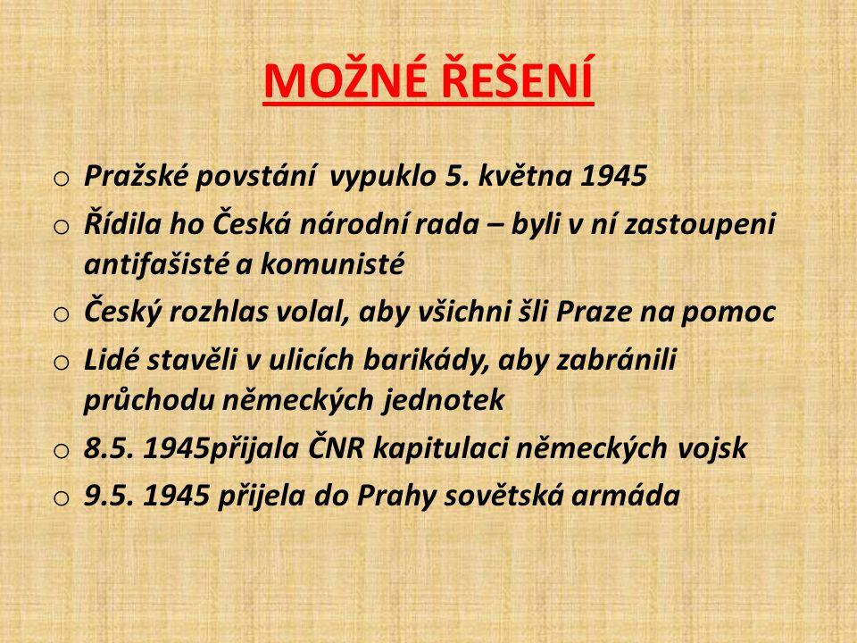 MOŽNÉ ŘEŠENÍ o Pražské povstání vypuklo 5.