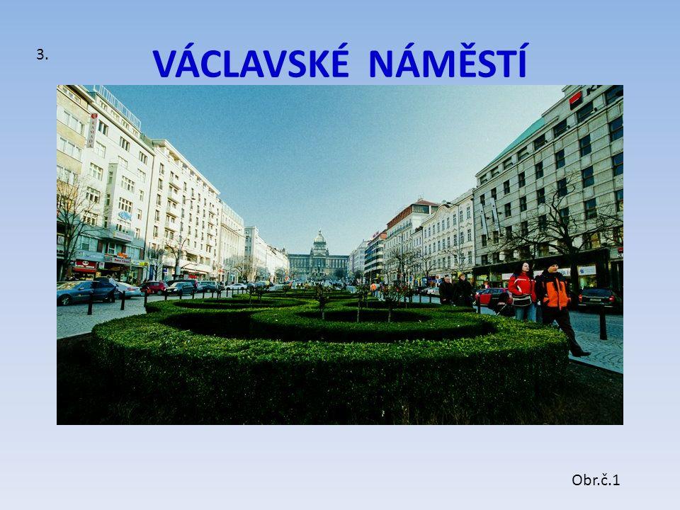 VÁCLAVSKÉ NÁMĚSTÍ 3. Obr.č.1