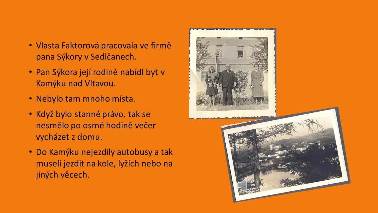 Vyst ě hování V květnu slyšeli v rozhlase, že se mají Sedlčany vystěhovat do tří měsíců.