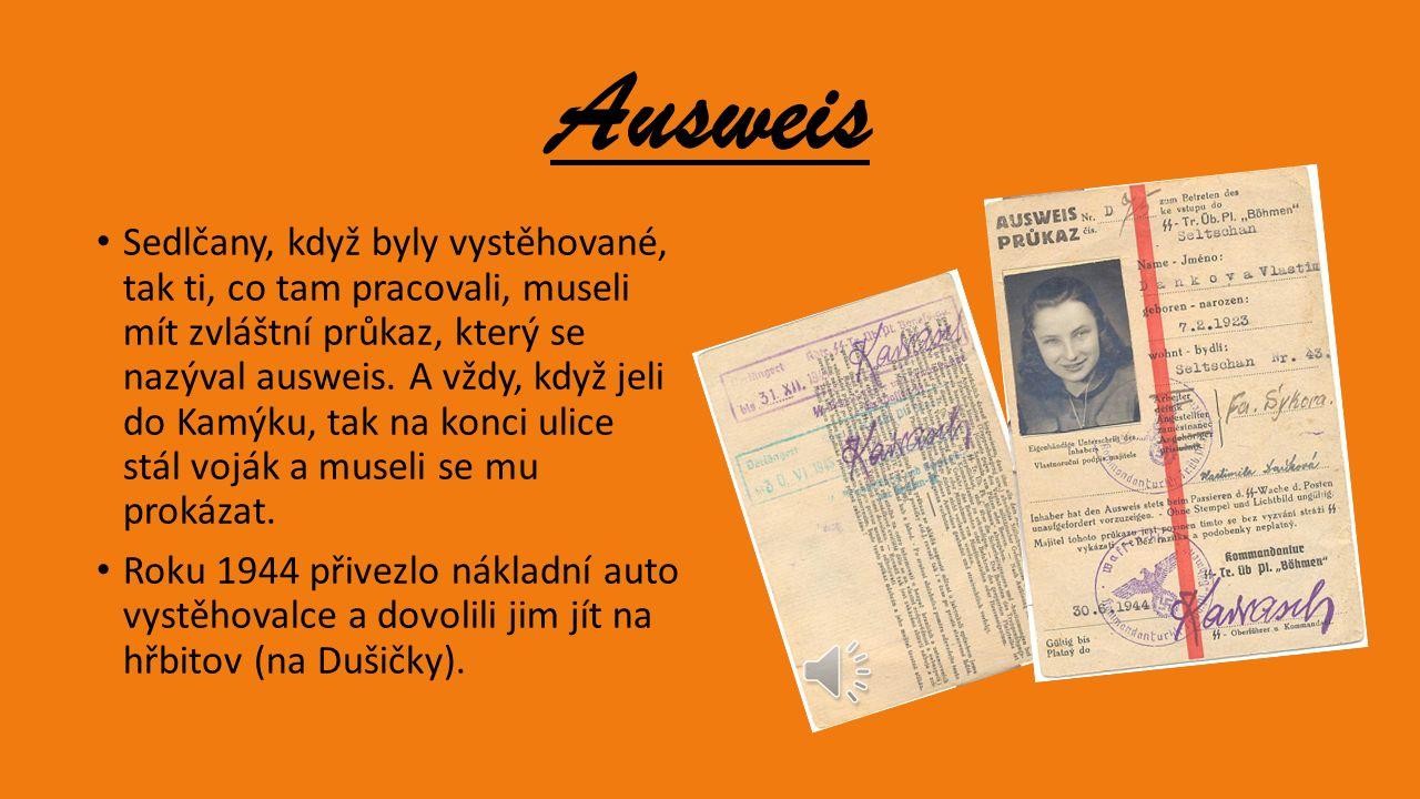 Vlasta Faktorová pracovala ve firmě pana Sýkory v Sedlčanech. Pan Sýkora její rodině nabídl byt v Kamýku nad Vltavou. Nebylo tam mnoho místa. Když byl