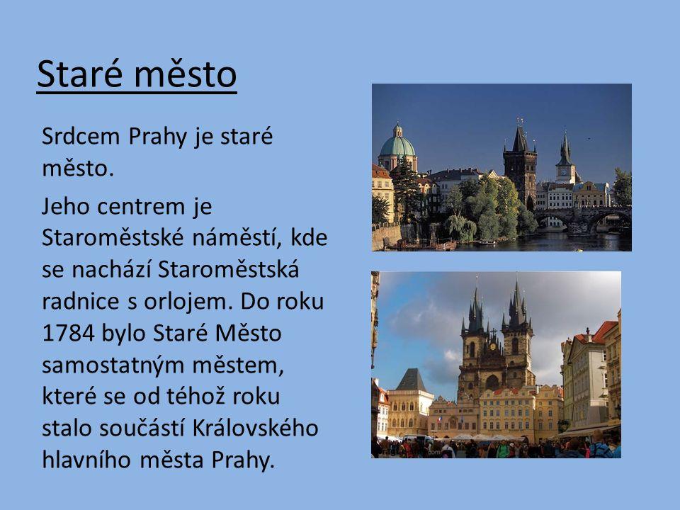 Staré město Srdcem Prahy je staré město.