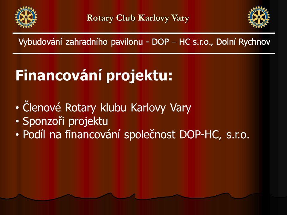Rotary Club Karlovy Vary Financování projektu: Členové Rotary klubu Karlovy Vary Sponzoři projektu Podíl na financování společnost DOP-HC, s.r.o.