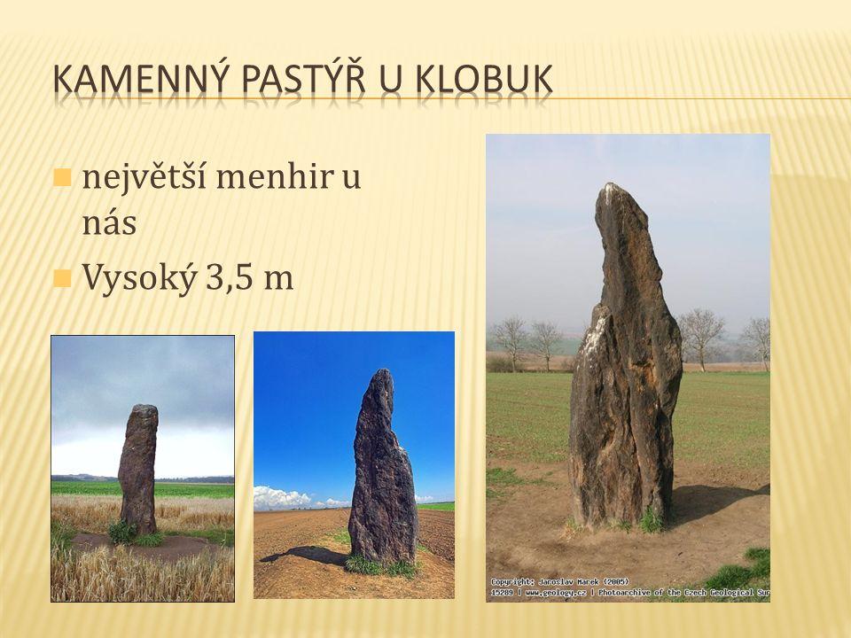 největší menhir u nás Vysoký 3,5 m