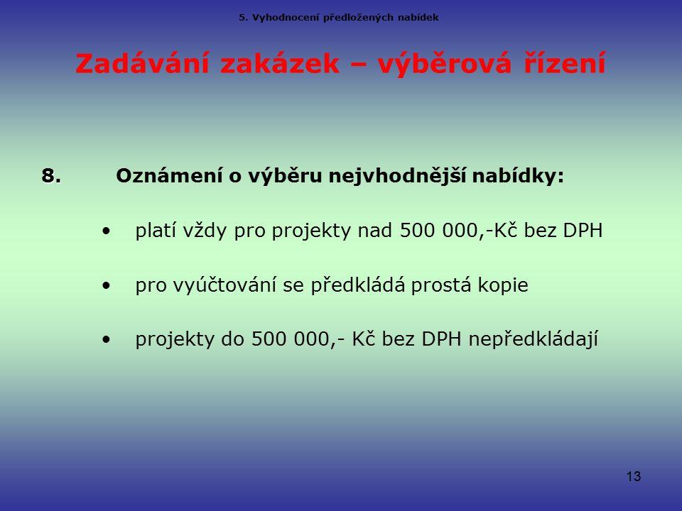 Zadávání zakázek – výběrová řízení 8. 8.