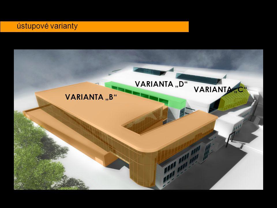 """ústupové varianty VARIANTA """"B"""" VARIANTA """"C"""" VARIANTA """"D"""""""