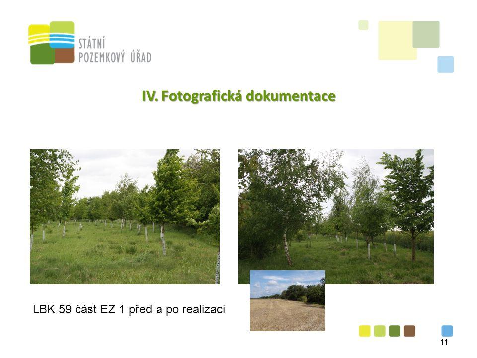 IV. Fotografická dokumentace 11 LBK 59 část EZ 1 před a po realizaci