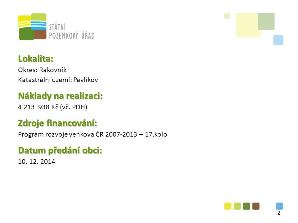 Lokalita: Okres: Rakovník Katastrální území: Pavlíkov Náklady na realizaci: 4 213 938 Kč (vč.