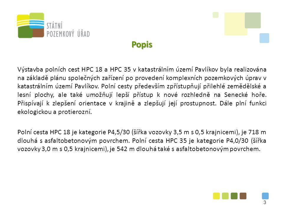Popis Výstavba polních cest HPC 18 a HPC 35 v katastrálním území Pavlíkov byla realizována na základě plánu společných zařízení po provedení komplexních pozemkových úprav v katastrálním území Pavlíkov.