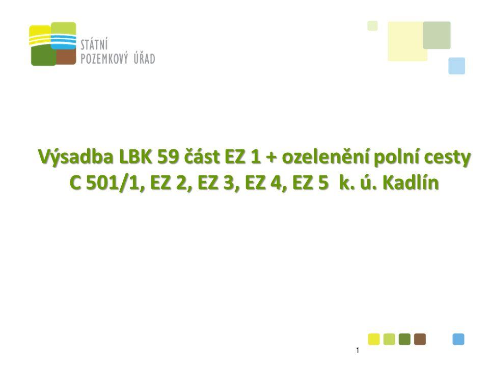 Výsadba LBK 59 část EZ 1 + ozelenění polní cesty C 501/1, EZ 2, EZ 3, EZ 4, EZ 5 k. ú. Kadlín 1