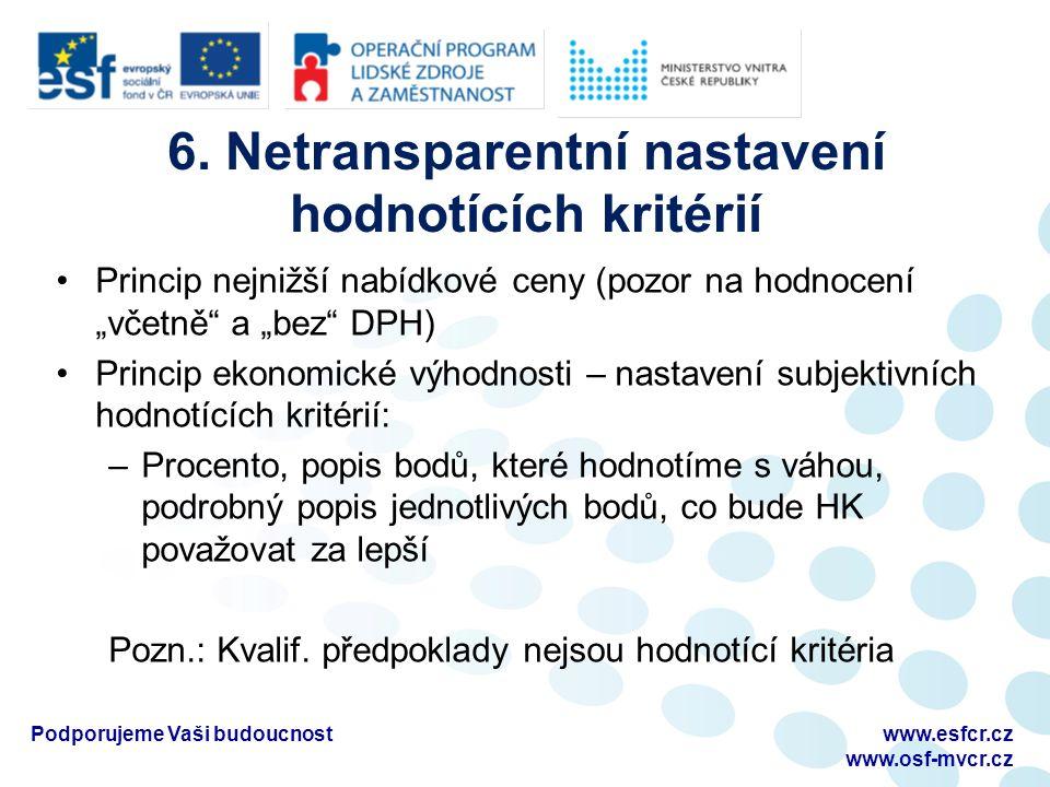 """6. Netransparentní nastavení hodnotících kritérií Princip nejnižší nabídkové ceny (pozor na hodnocení """"včetně"""" a """"bez"""" DPH) Princip ekonomické výhodno"""