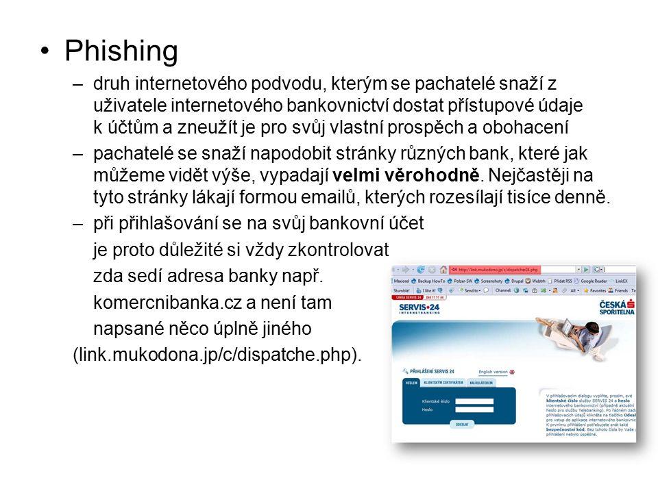 Phishing –druh internetového podvodu, kterým se pachatelé snaží z uživatele internetového bankovnictví dostat přístupové údaje k účtům a zneužít je pro svůj vlastní prospěch a obohacení –pachatelé se snaží napodobit stránky různých bank, které jak můžeme vidět výše, vypadají velmi věrohodně.