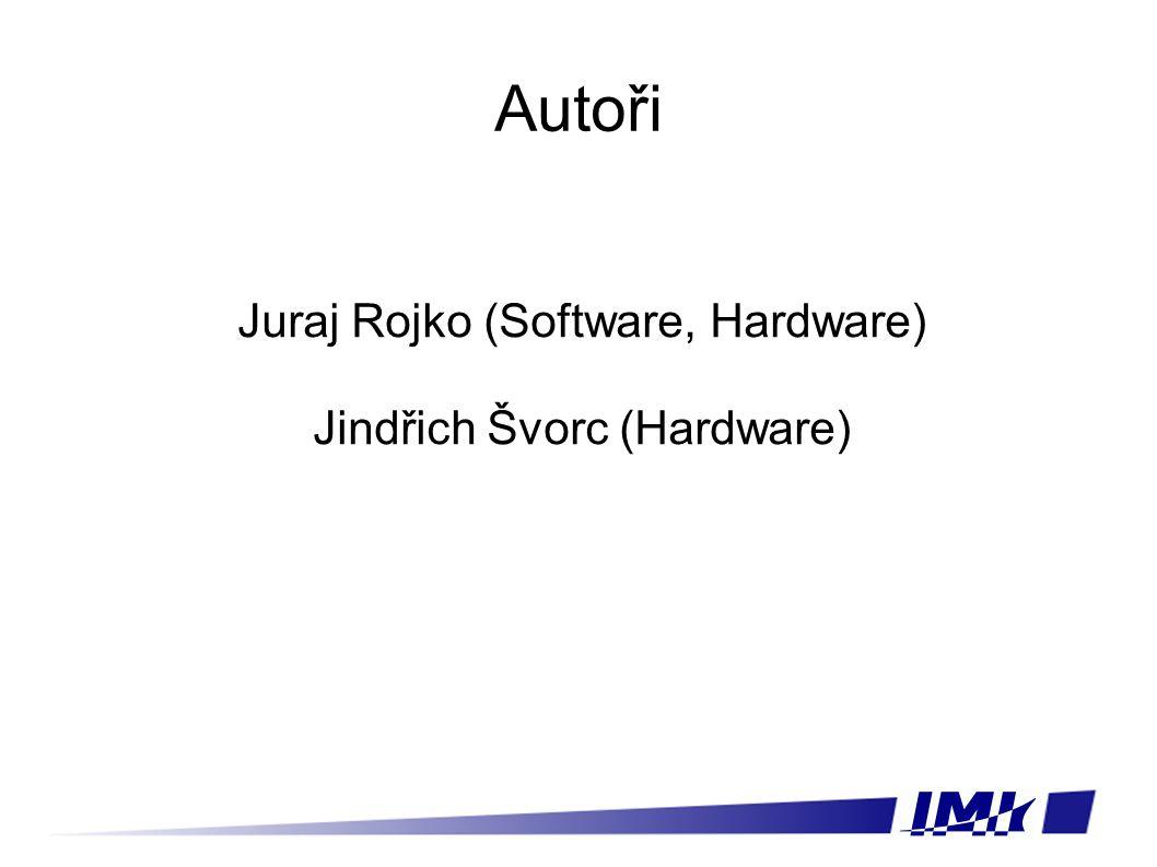 Autoři Juraj Rojko (Software, Hardware) Jindřich Švorc (Hardware)