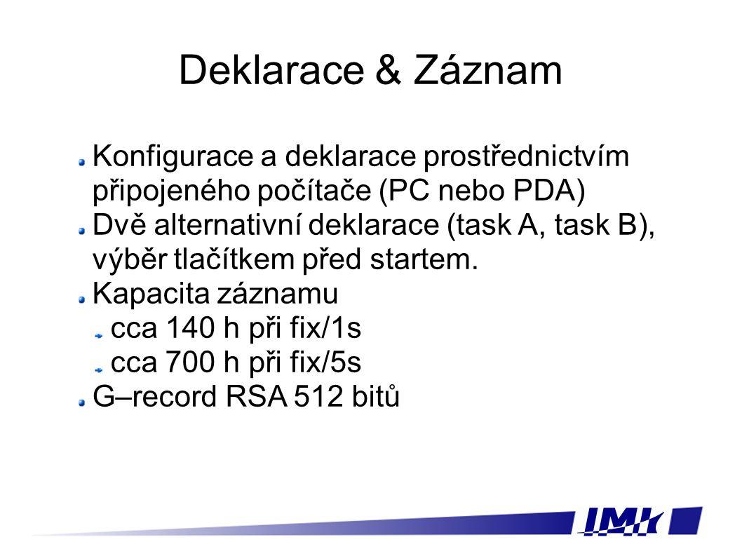 Deklarace & Záznam Konfigurace a deklarace prostřednictvím připojeného počítače (PC nebo PDA) Dvě alternativní deklarace (task A, task B), výběr tlačítkem před startem.