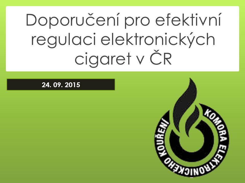 Doporučení pro efektivní regulaci elektronických cigaret v ČR 24. 09. 2015
