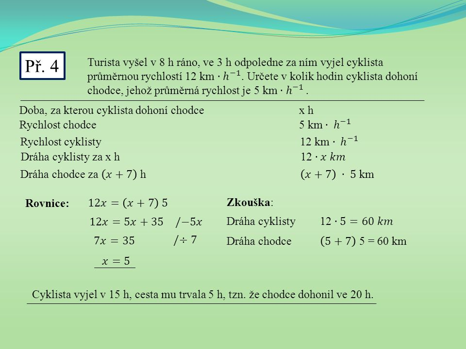 Anotace: Tato prezentace slouží k procvičení řešení slovních úloh s využitím lineárních rovnic o jedné neznámé.