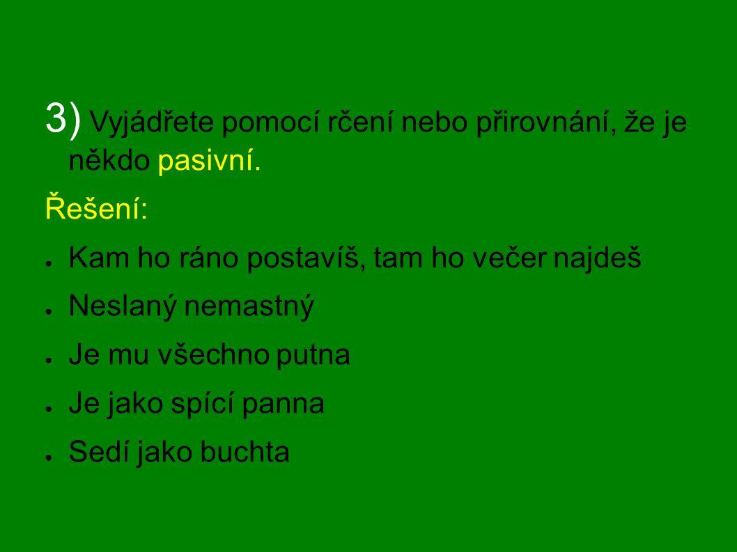 Zdroje: ● Čechová, Kraus, Svobodová, Styblík: Český jazyk pro 3.