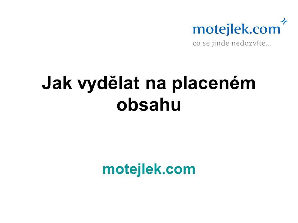 Jak vydělat na placeném obsahu motejlek.com
