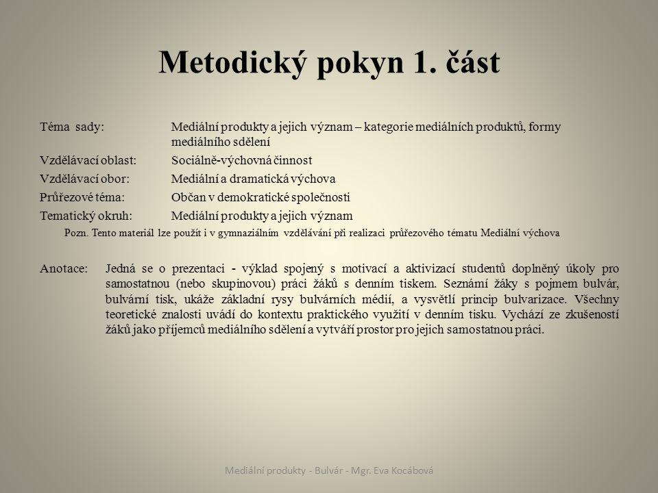 Metodický pokyn 1. část Téma sady: Mediální produkty a jejich význam – kategorie mediálních produktů, formy mediálního sdělení Vzdělávací oblast: Soci