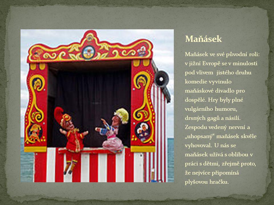 Maňásek ve své původní roli: v jižní Evropě se v minulosti pod vlivem jistého druhu komedie vyvinulo maňáskové divadlo pro dospělé.