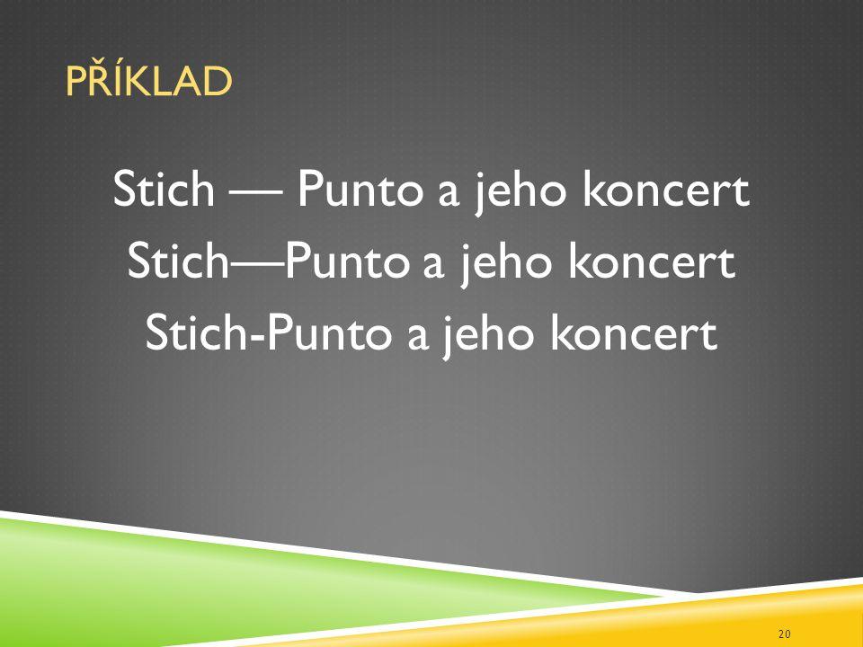 PŘÍKLAD Stich — Punto a jeho koncert Stich-Punto a jeho koncert 20