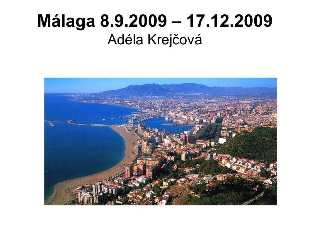 Málaga 8.9.2009 – 17.12.2009 Adéla Krejčová