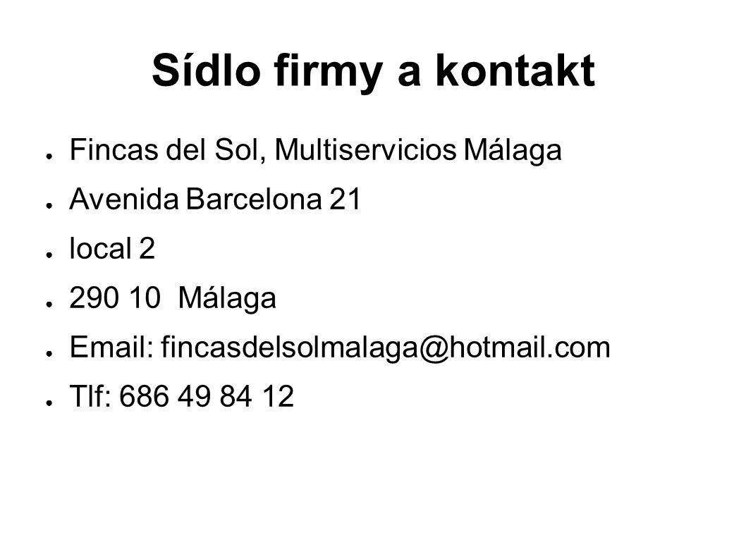 Sídlo firmy a kontakt ● Fincas del Sol, Multiservicios Málaga ● Avenida Barcelona 21 ● local 2 ● 290 10 Málaga ● Email: fincasdelsolmalaga@hotmail.com ● Tlf: 686 49 84 12