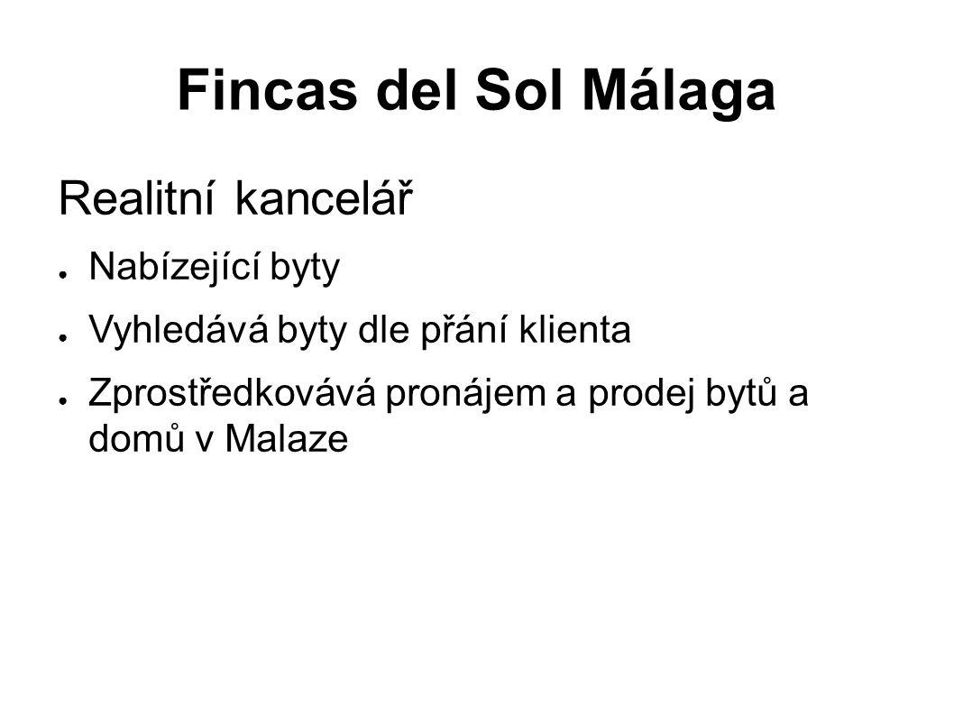 Fincas del Sol Málaga Realitní kancelář ● Nabízející byty ● Vyhledává byty dle přání klienta ● Zprostředkovává pronájem a prodej bytů a domů v Malaze