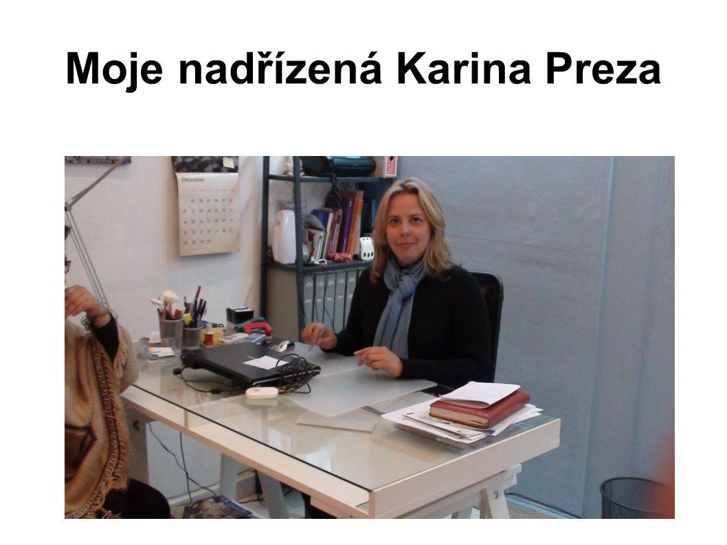 Moje nadřízená Karina Preza