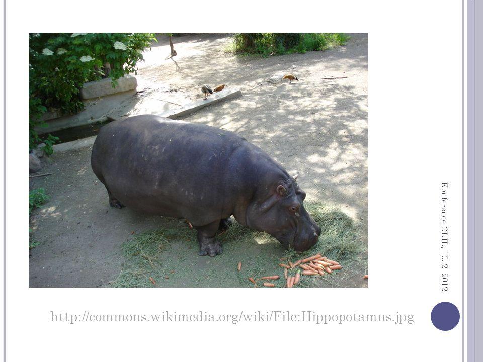 http://commons.wikimedia.org/wiki/File:Hippopotamus.jpg Konference CLIL, 10. 2. 2012