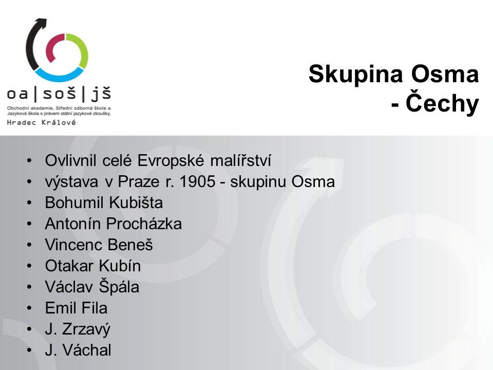 Skupina Osma - Čechy Ovlivnil celé Evropské malířství výstava v Praze r.